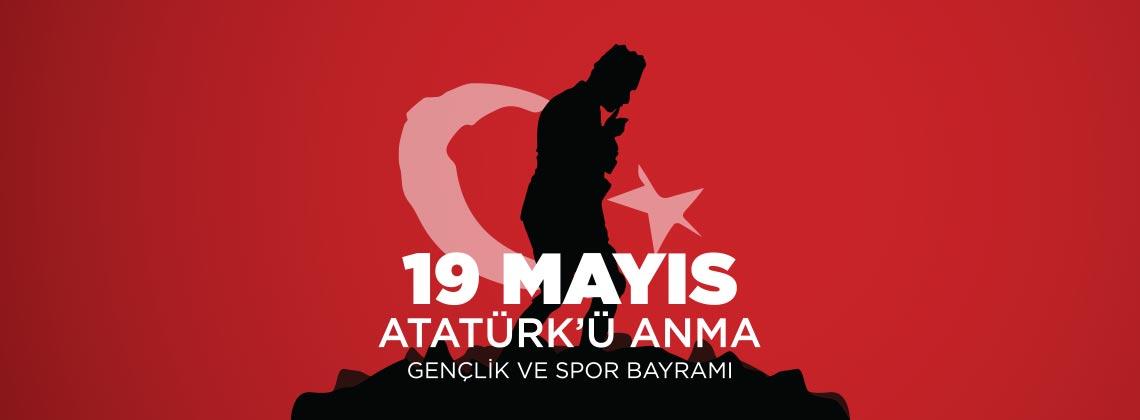 19 Mayıs 2018 Cumartesi / Atatürk'ü Anma, Gençlik ve Spor Bayramı